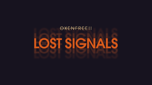 """A game logo presented over a dark screen, reading """"Oxenfree II: Lost Signals"""