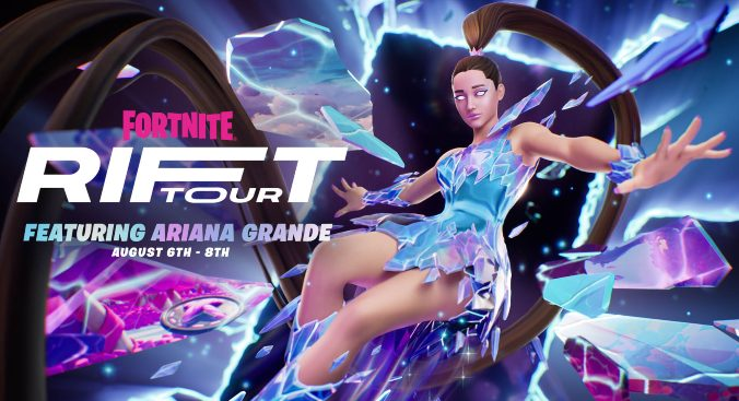 A banner announcing a new event for video game Fortnite. To the right is a digital avatar of singer Ariana Grande, wearing a blue skirted outfit and sporting a long brown ponytail. To the left is some text: Fortnite Rift Tour. featuring Ariana Grande. August 6th-8th
